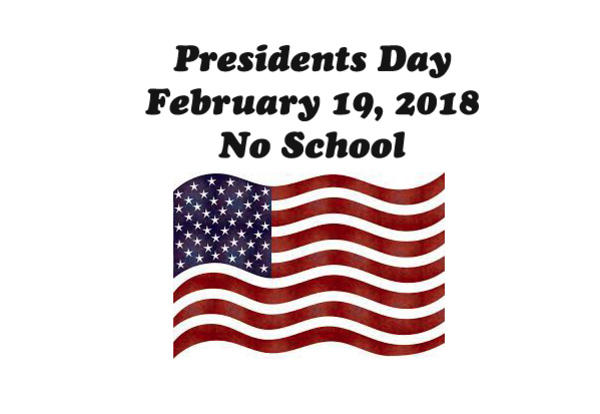 No School on February 19, 2018 for Presidents Day