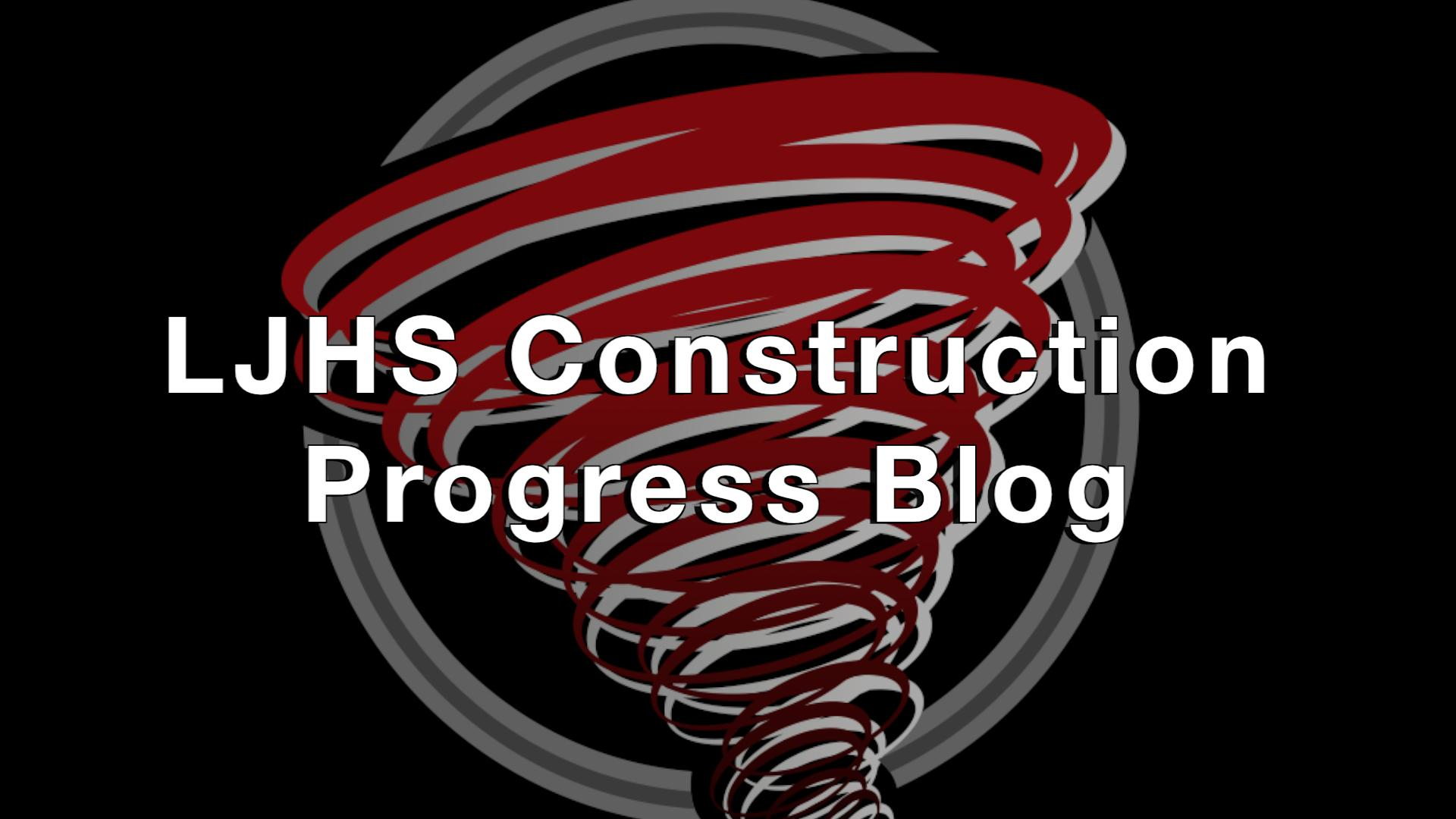 LJHS Construction Progress Blog with Red Storm Image on black background