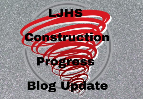 LJHS Construction Progress Blog Update on a grey backgroun with Red Storm logo