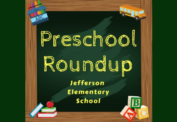 Preschool Roundup Jefferson Elementary School on green chalkboard with crayons, bus, books, and blocks images