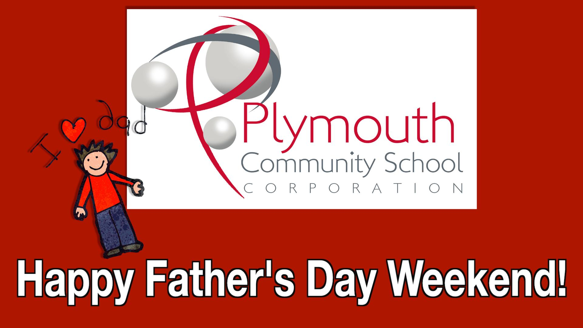 Plymouth Community School Corporation Logo, a I love dad image with kid on red background - Happy Father's Day Weekend!