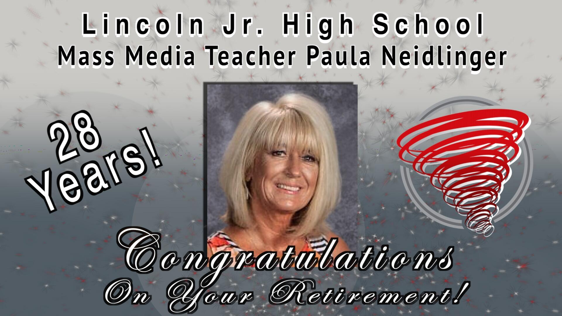 Lincoln Junior High School Mass Media Teacher Paula Neidlinger with photo 28 Years! Congratulations On Your Retirement!  and Red Storm Logo