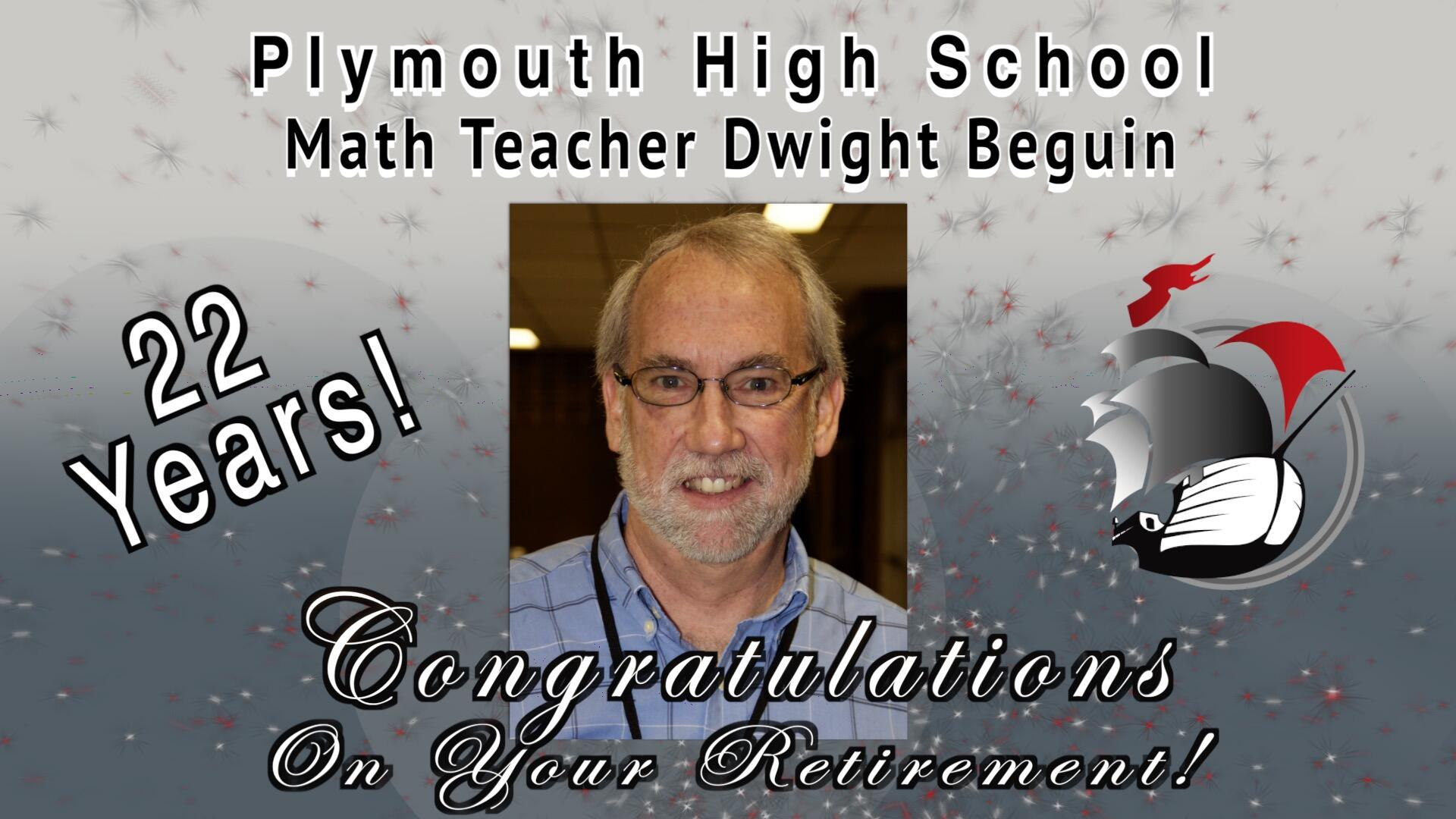 Plymouth High School Math Teacher Dwight Beguin 22 years! Congratulations on your retirement! photo and PHS ship logo