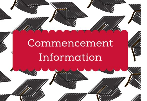 Commencement Information in white font on a red box with a graduation cap background