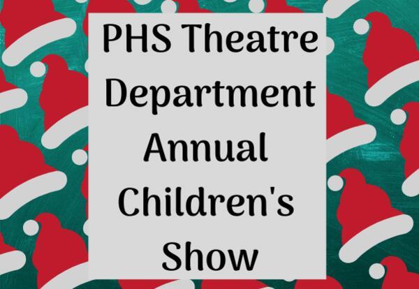 PHS Theatre Department Annual Children's Show