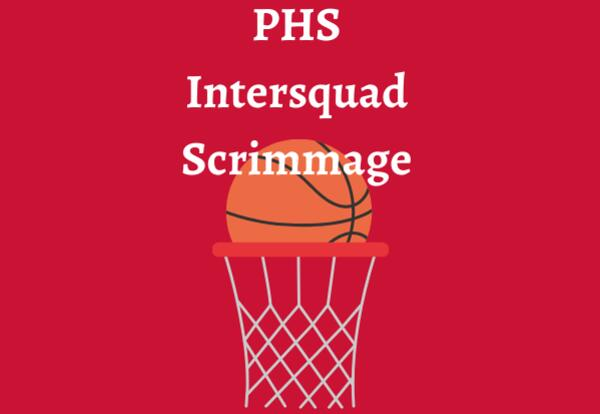 PHS Intersquad Scrimmage with basketball net and ball image on red background