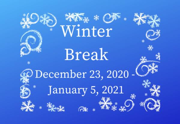 Winter Break - December 23, 2020-January 5, 2021 on blue background with snowflake frame