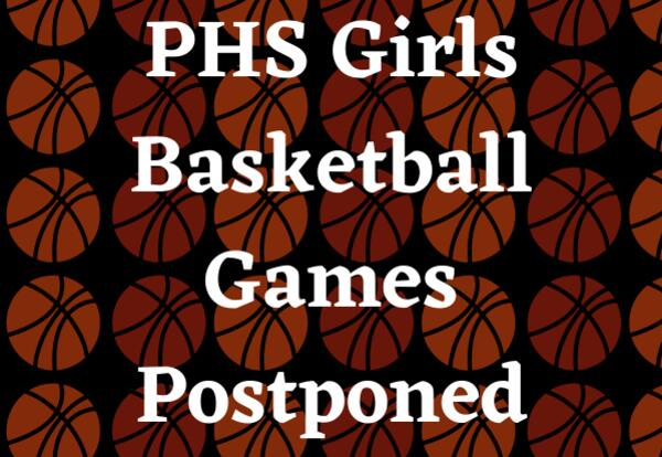 PHS Girls Basketball Games Postponed with basketball images on black background