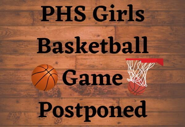 PHS Girls Basketball Game Postponed with basketball and net and ball images