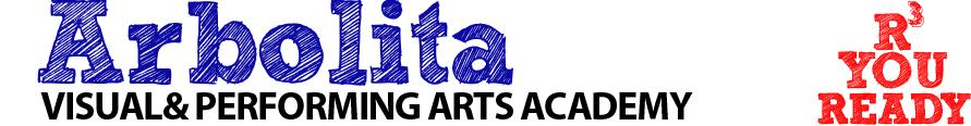 Arbolita Visual and Performing Arts Academy - Are You Ready?