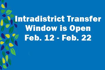 intradistrict transfer window is open feb 12 to feb 22