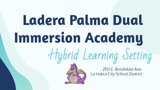 Ladera Palma Dual Immersion Academy Hybrid Learning Plan