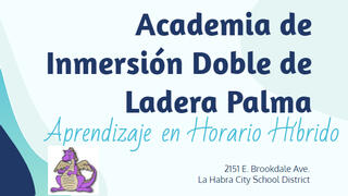 Ladera Palma Dual Immersion Academy Hybrid Learning Plan (Spanish)