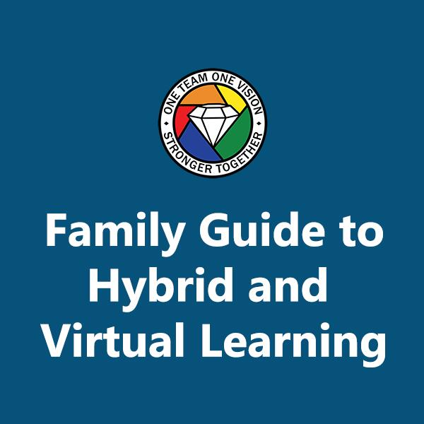 Family Guide to Hybrid and Virtual Learning