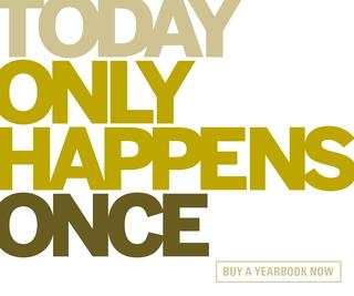 Slogan: Today only happens once.  Buy a Yearbook Now