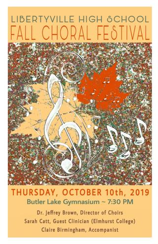 Libertyville High School - Fall Choral Festival: Tuesday, October 10th, 2019