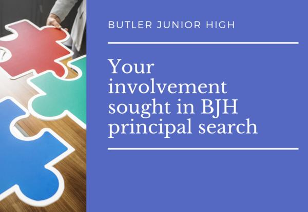 Butler Junior High: Your Involvement is Sought in BJH Principal Search