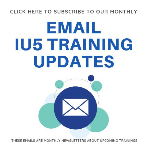 Image link to subscribe to our monthly email updates for IU5 trainings