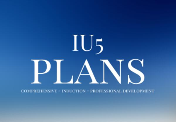 IU5 Plans. Comprehensive, Induction, Professional Development
