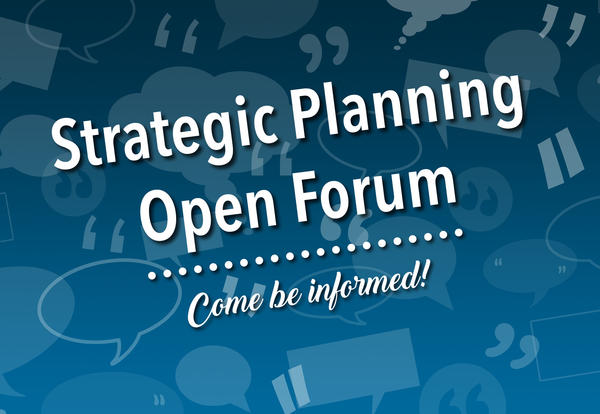 Come learn more about our Strategic Planning Process!