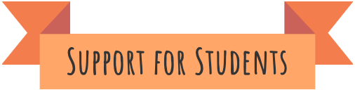 "An orange banner with the text ""Support for Students"""