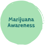 "A green button with the text ""Marijuana Awareness"""