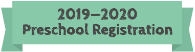 "A green banner with the text ""2019-2020 Preschool Registration"""