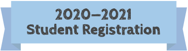 "A light blue banner with the text ""2020-2021 Student Registration"""