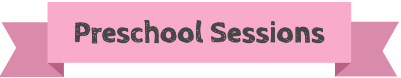 "A pink banner with the text ""Preschool Sessions"""