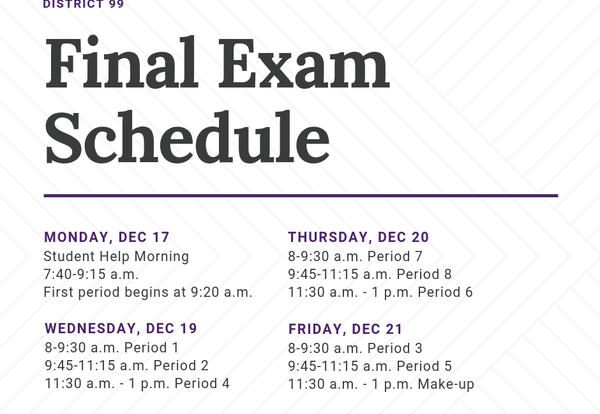 D99 Final Exam Schedule: Dec. 19-21