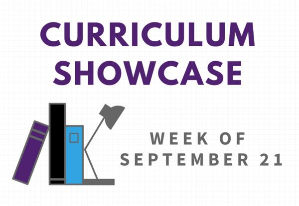 Curriculum Showcase:  Week of Sept. 21
