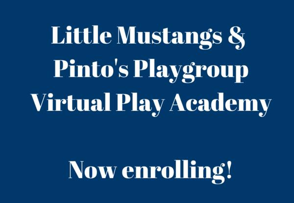Little Mustangs and Pinto's Playgroup Offering Virtual Play Academy