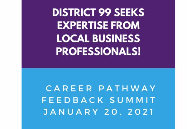 District 99 Career Pathway Feedback Summit: Jan. 20