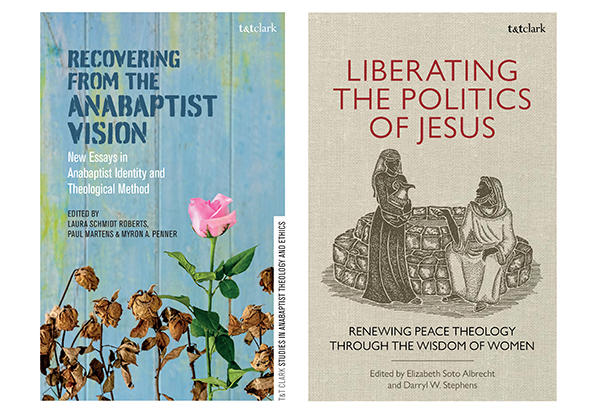 New volumes in the Studies in Anabaptist Theology and Ethics book series: Recovering from the Anabaptist Vision and Liberating the Politics of Jesus