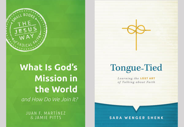 Book covers: What is God's Mission in the World and How Do We Join It?; Tongue-Tied: Learning the Lost Art of Talking about Faith