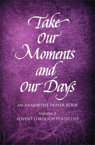 Take Our moments and Our Days for Advent through Pentecost