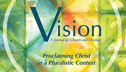 Vision: A Journal for Church and Theology