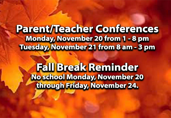 Parent/Teacher Conferences and Fall Break Reminder