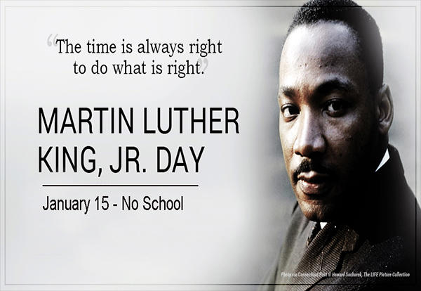 Martin Luther King, Jr.  Day - No School Monday, January 15th