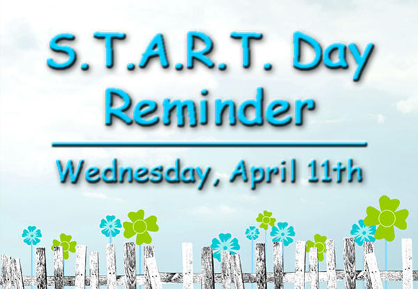 START Day – April 11th Early Dismissal Reminder