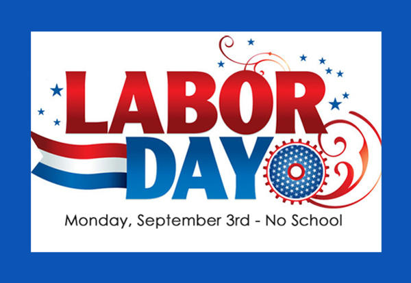 Labor Day - No School Monday, September 3