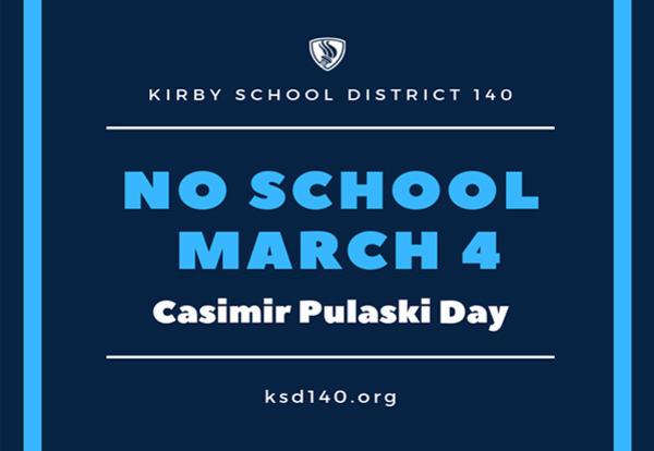 Casimir Pulaski Day - No School March 4