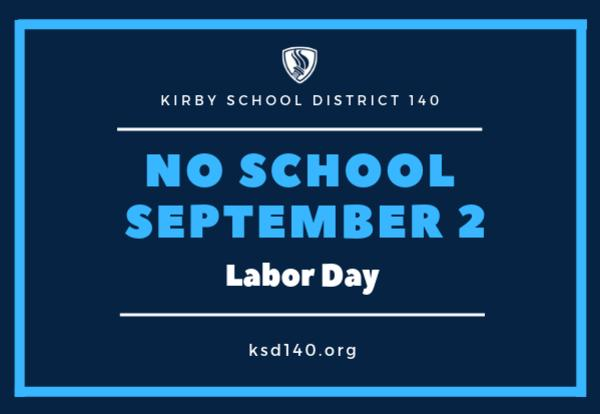 Labor Day - No School Monday, September 2