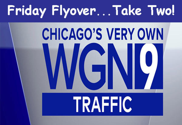WGN's Friday Flyover ... Take Two!