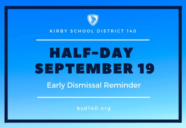 HALF-DAY – September 19th Early Dismissal Reminder