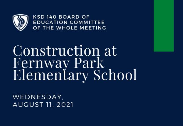 BOE Committee of the Whole Meeting to Discuss Fernway Elementary Construction Projects