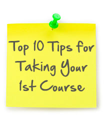 Top 10 Tips for Taking Your First Course