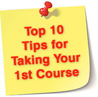 Top 10 Tips for Taking your 1st Course