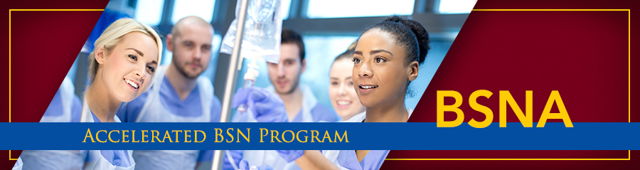 Accelerated 2nd Degree BSN Program (BSNA)