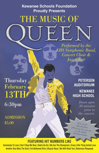 """Kewanee Schools Foundation Proudly Presents the Music of Queen, performed by KHS Symphonic Band, Choir and Jazz Choir.  KHS Petersen Auditorium February 13th at 6:30pm.  $5.00 admission.  Drawing of Freddie Mercury"